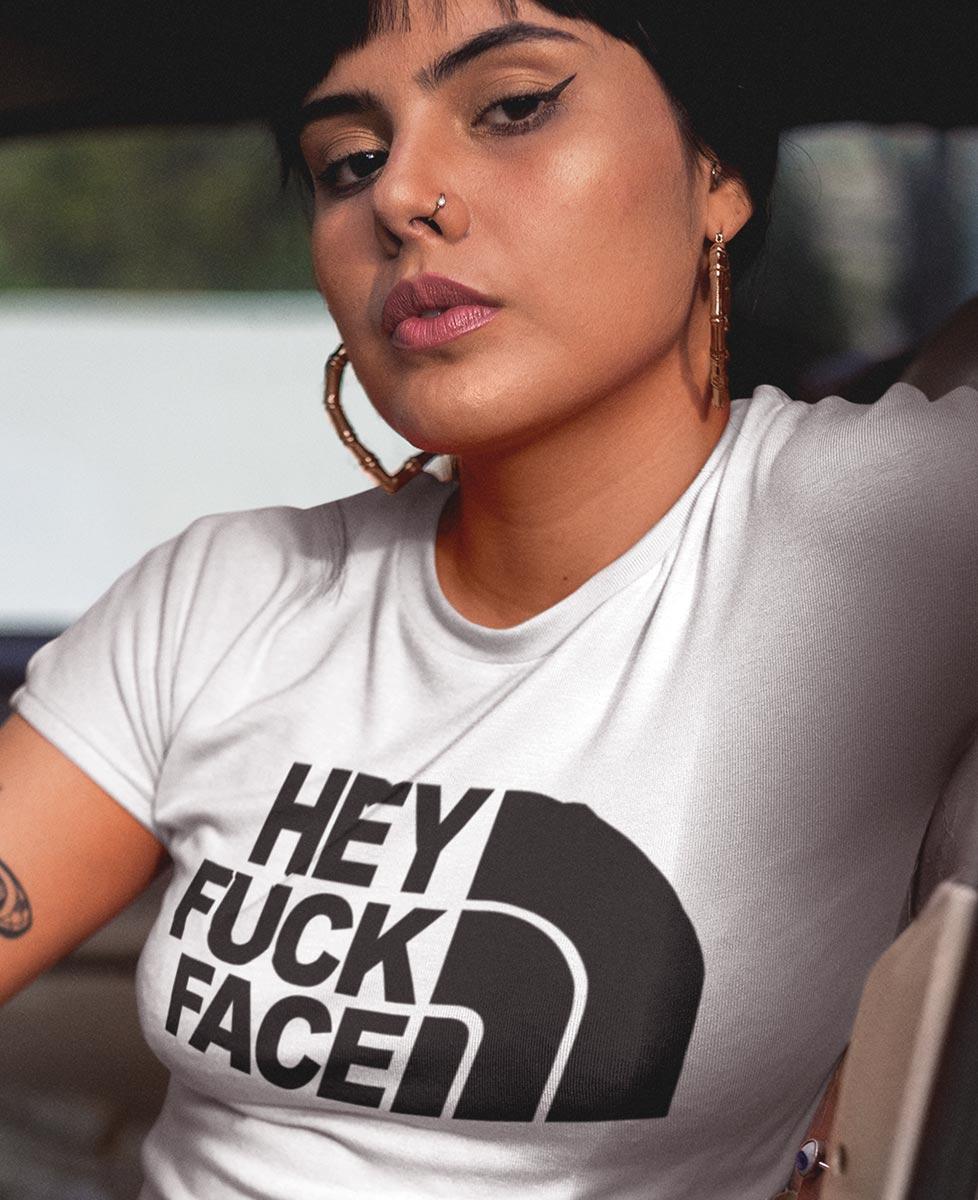 Tee-shirt Hey Fuck Face