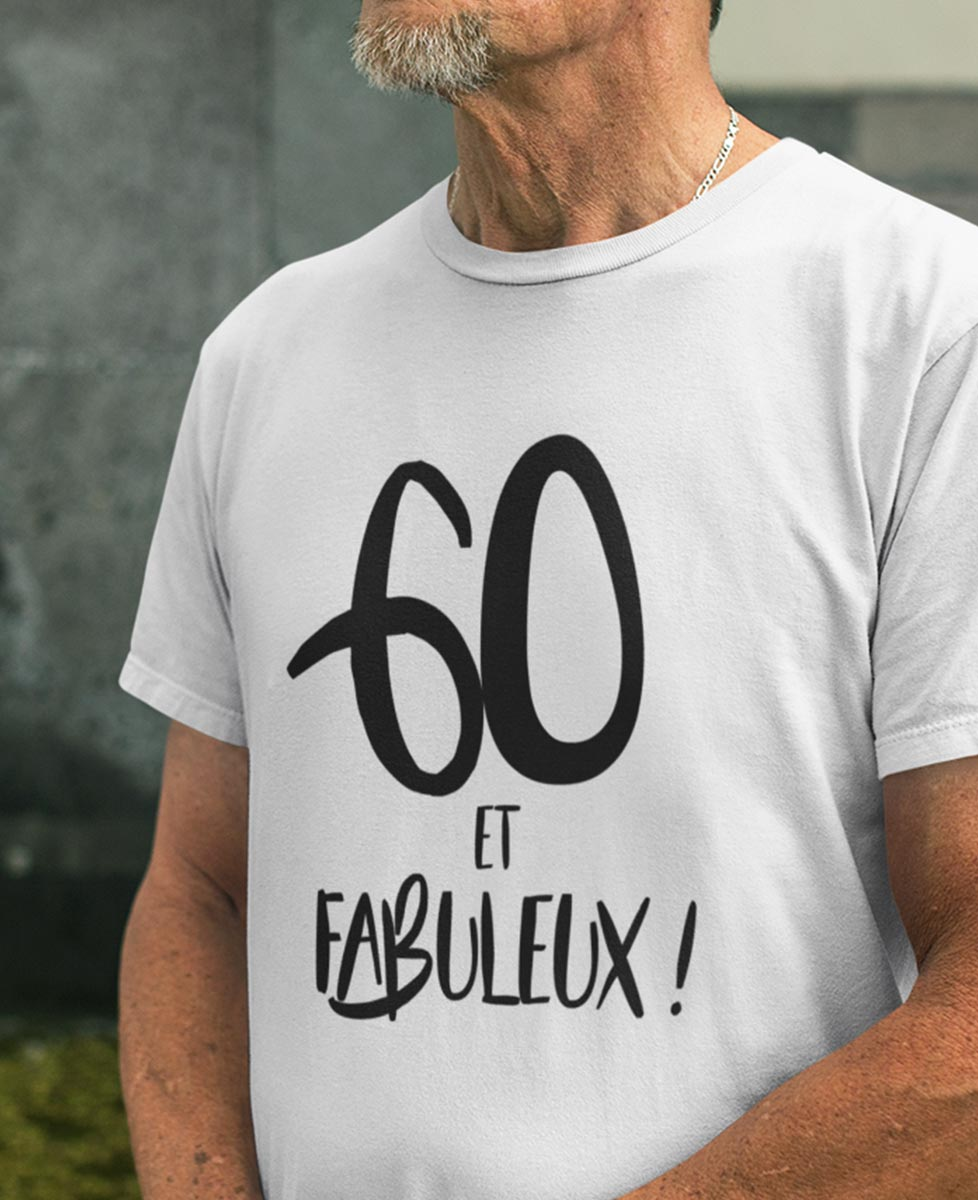 Tee-shirt 60 Ans et Fabuleux