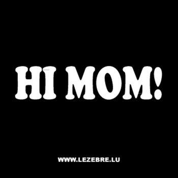 T-Shirt LMFAO HI MOM!