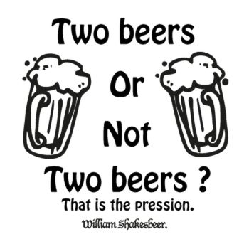 T-shirt Two Beers Or Not Two Beers?