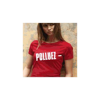 Tee shirt Polluez Moins