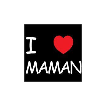 T-Shirt I love MAMAN