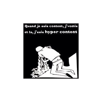 """Tee shirt """"Quand Je Suis Content, J'vomis"""""""