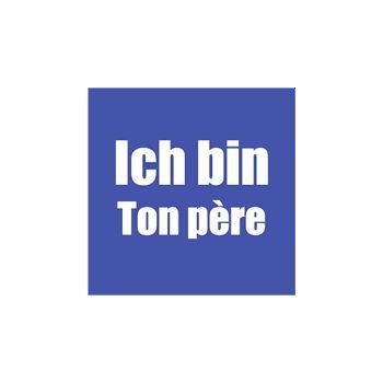 Tee shirt ICH Bin Ton Père - FREE