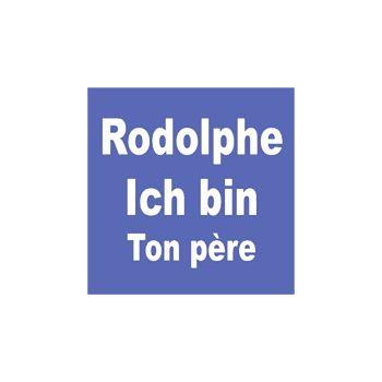 Rodolphe ICH Bin ton père T-Shirt (customizable name)
