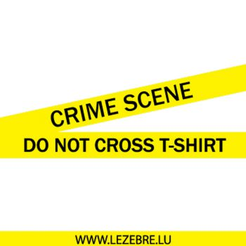 Tee shirt Crime Scene - Do not cross T-shirt