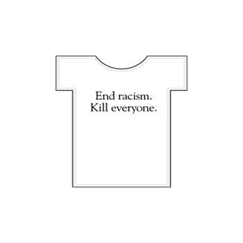 Tee shirt Racism Kill