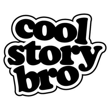 Cool Story Bro Decal