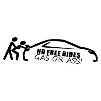 No Free Rides - Gas or Ass! Decal