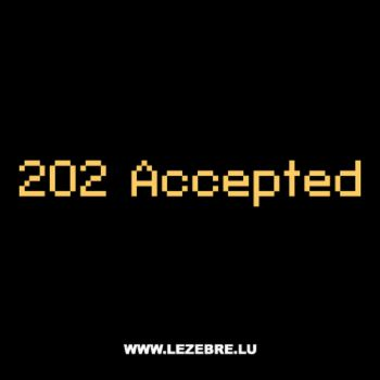 T-Shirt Geek 202 Accepted