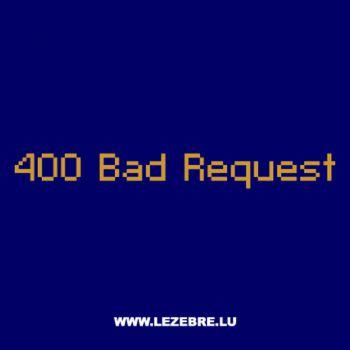 T-Shirt Geek 400 Bad Request