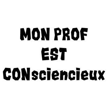 Mon Prof est CONsciencieux t-shirt