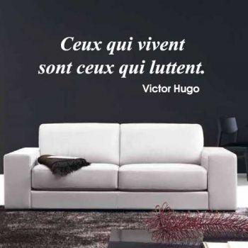 Ceux qui vivent sont ceux qui luttent. Victor Hugo. Decal