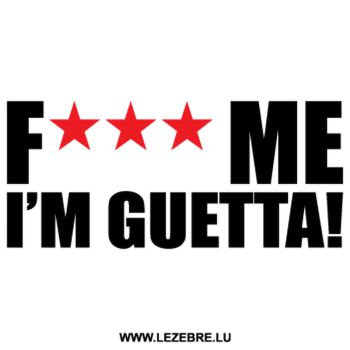 Sweat-Shirt F*ck Me I'm Guetta!
