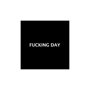Casquette Fucking Day