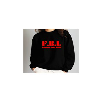 Sweat-Shirt F.B.I. Fabulous Body Inside