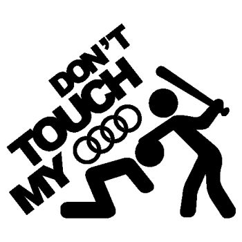 Don't touch my Audi logo decal