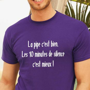 T-SHIRT PIPE C'EST BIEN, 10 MINUTES DE SILENCE C'EST MIEUX