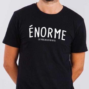"""T-shirt Homme """"ÉNORME (Je Parlais de ma B*te)"""""""