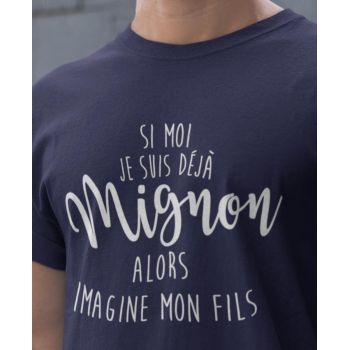 Tee-shirt Si Moi Je Suis Déjà Mignon, Alors Imagine Mon Fils