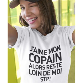 Tee-shirt J'aime Mon Copain Alors Reste Loin De Moi STP !