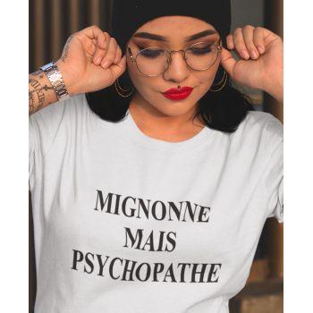 Tee-shirt humour Mignonne Mais Psychopathe
