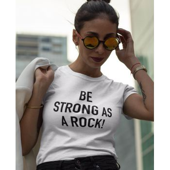 Tee-shirt Be Strong As A Rock !