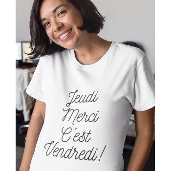 Tee-shirt Jeudi Merci C'est Vendredi !