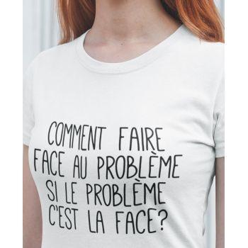 Tee Problème Face
