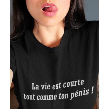 Tee-shirt La vie est courte ...