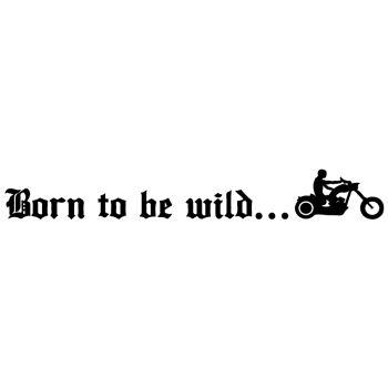 Born To Be Wild Motorrad Aufkleber